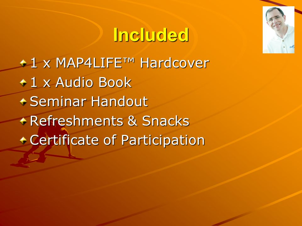 Included 1 x MAP4LIFE™ Hardcover 1 x Audio Book Seminar Handout