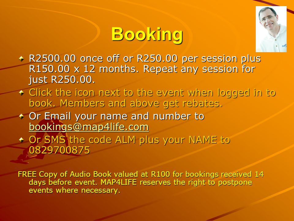 Booking R2500.00 once off or R250.00 per session plus R150.00 x 12 months. Repeat any session for just R250.00.