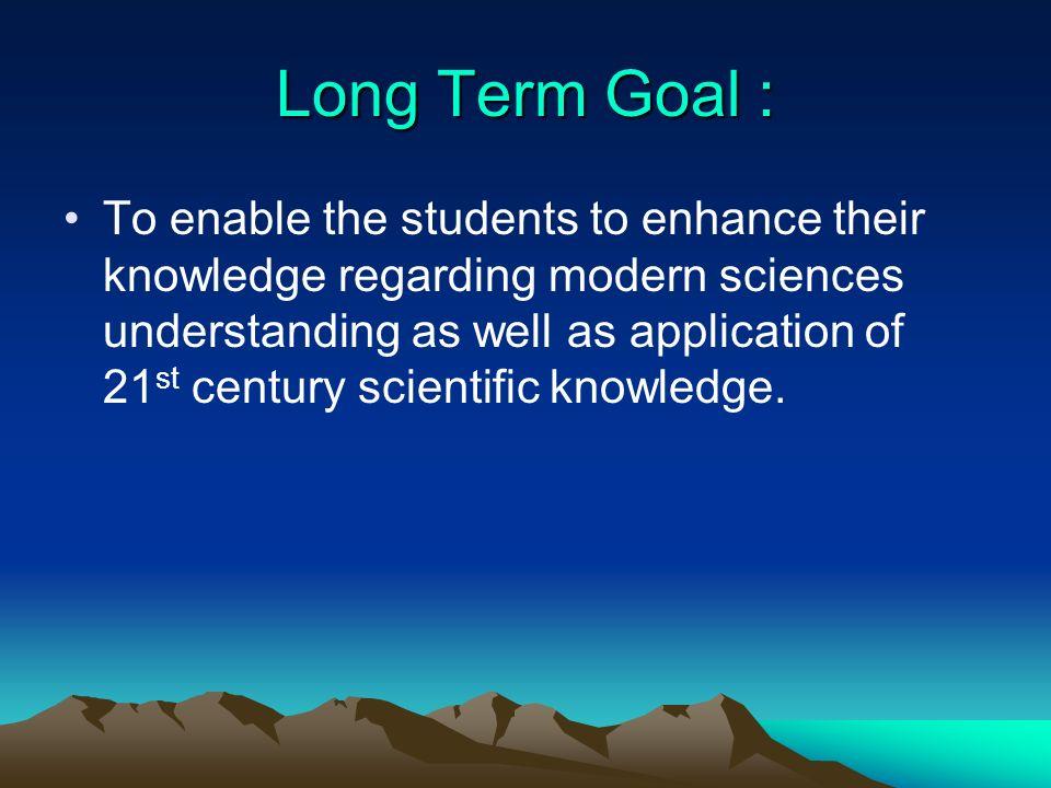 Long Term Goal :