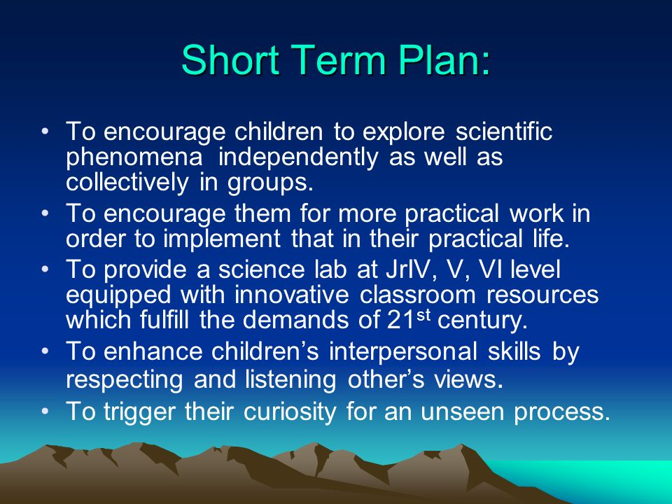 Short Term Plan: To encourage children to explore scientific phenomena independently as well as collectively in groups.