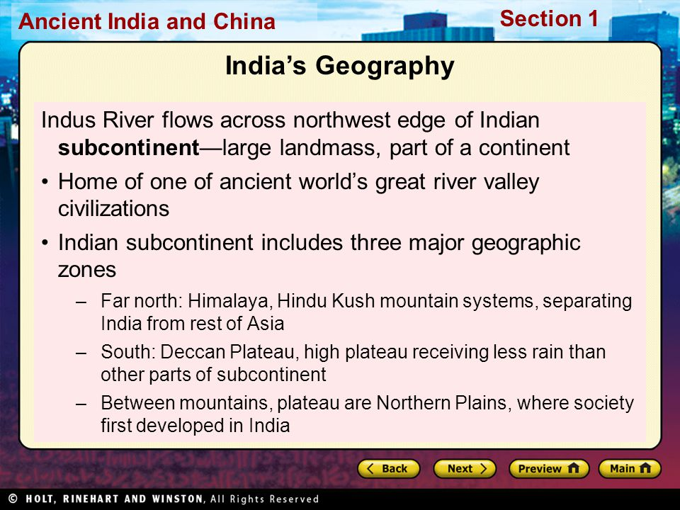 India's Geography Indus River flows across northwest edge of Indian subcontinent—large landmass, part of a continent.