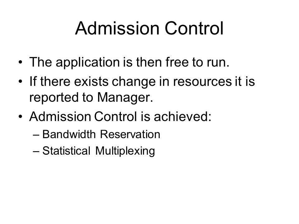 Admission Control The application is then free to run.
