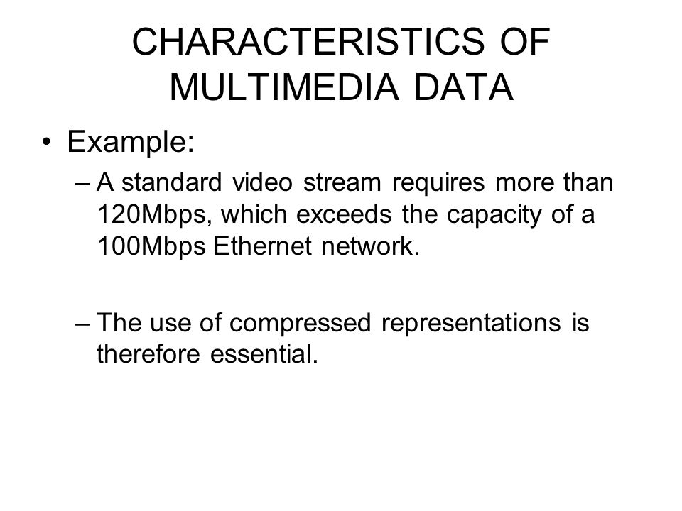 CHARACTERISTICS OF MULTIMEDIA DATA
