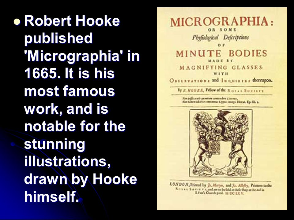 Robert Hooke published Micrographia in 1665