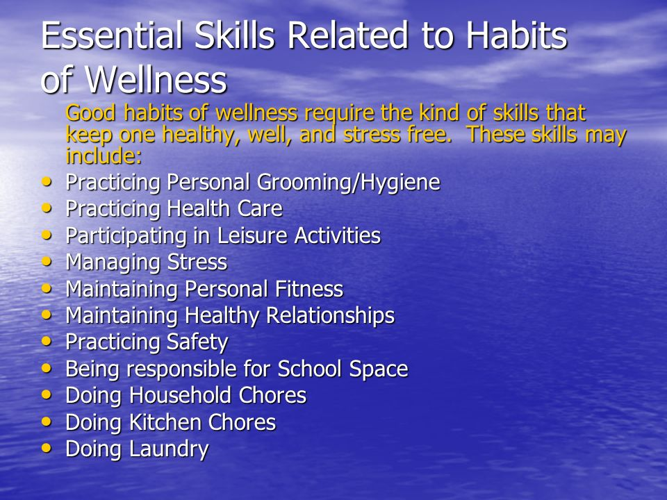 Essential Skills Related to Habits of Wellness