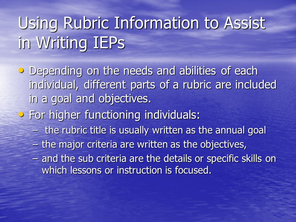Using Rubric Information to Assist in Writing IEPs