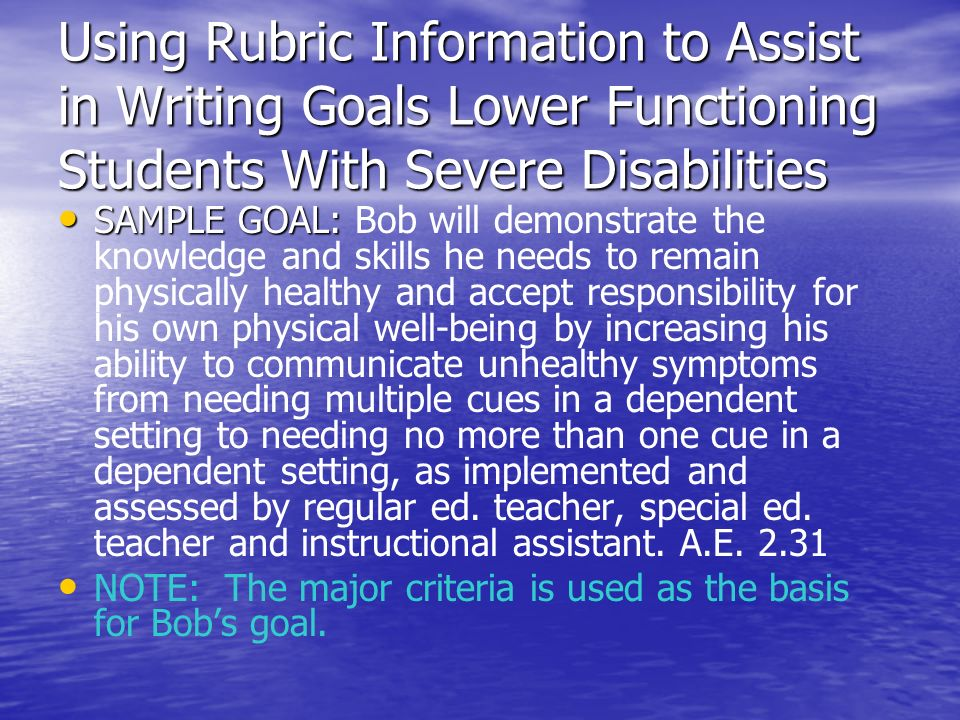 Using Rubric Information to Assist in Writing Goals Lower Functioning Students With Severe Disabilities