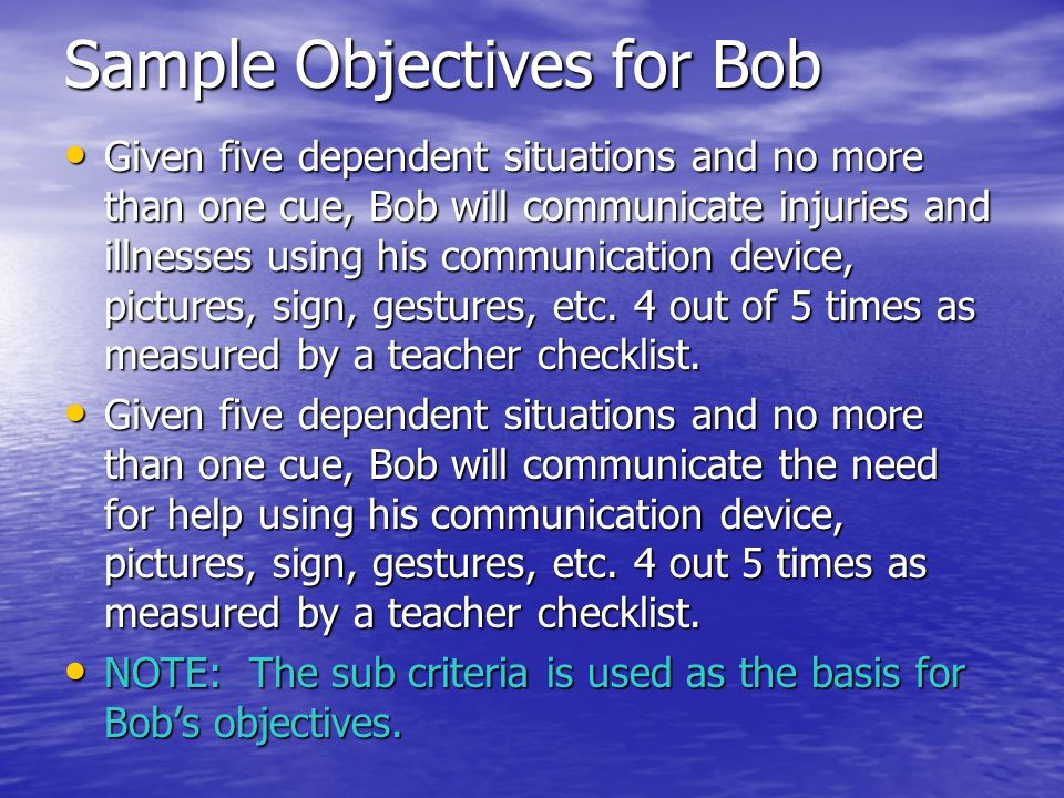 Sample Objectives for Bob