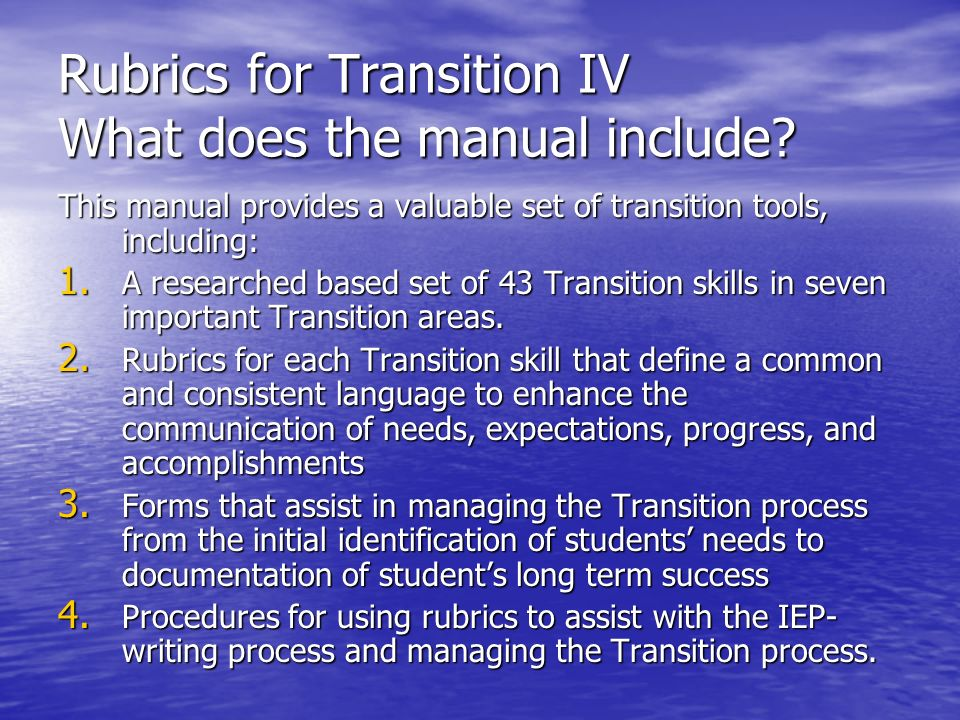 Rubrics for Transition IV What does the manual include