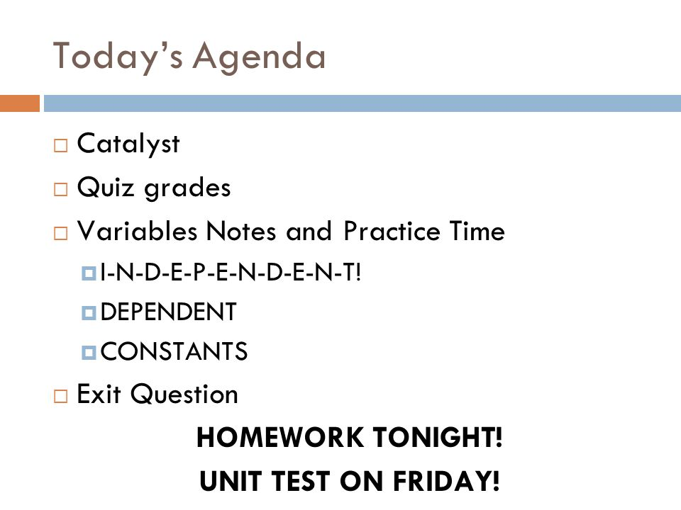 Today's Agenda Catalyst Quiz grades Variables Notes and Practice Time