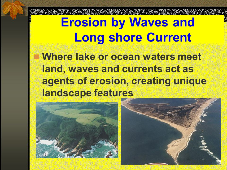 Erosion by Waves and Long shore Current