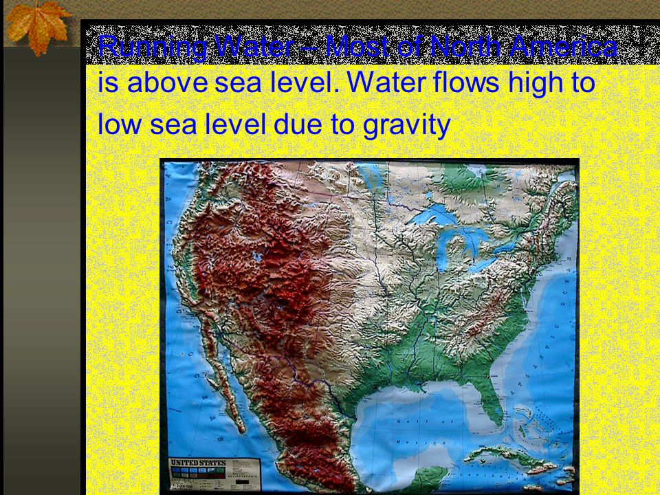 Running Water – Most of North America is above sea level