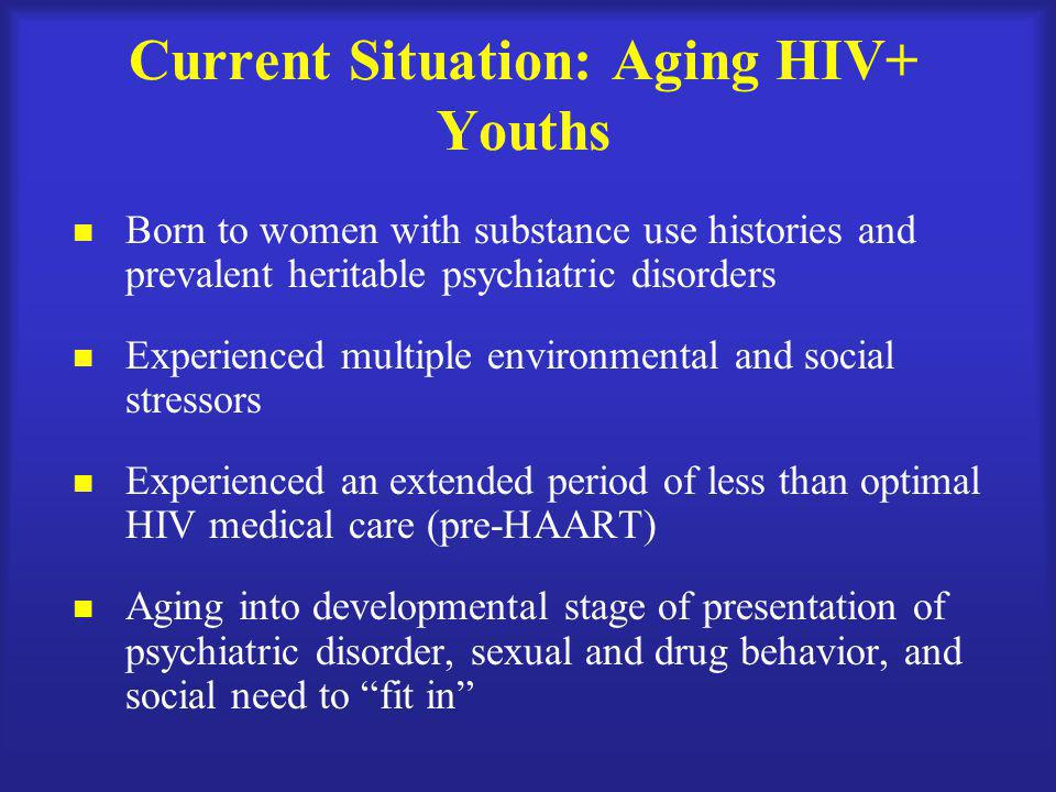 Current Situation: Aging HIV+ Youths