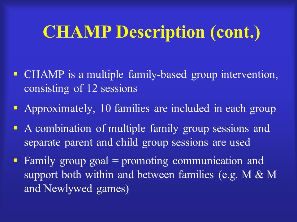 CHAMP Description (cont.)