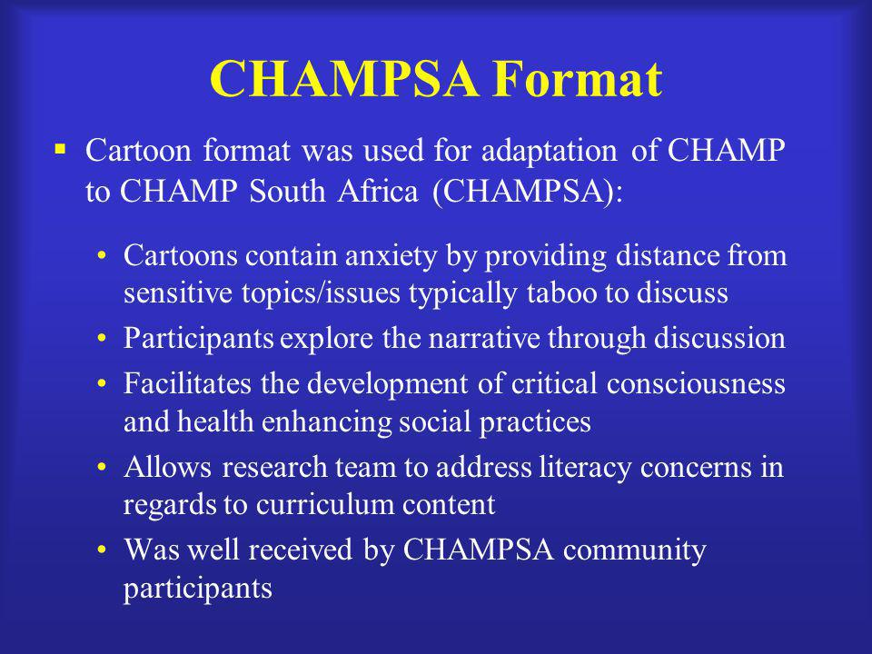CHAMPSA Format Cartoon format was used for adaptation of CHAMP to CHAMP South Africa (CHAMPSA):