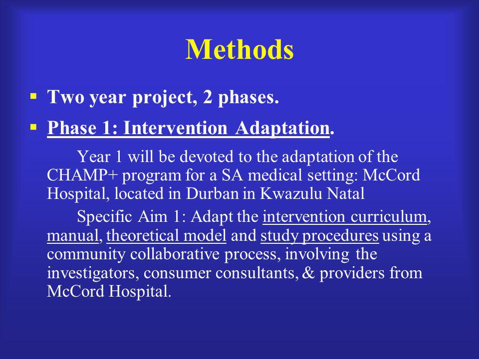 Methods Two year project, 2 phases. Phase 1: Intervention Adaptation.