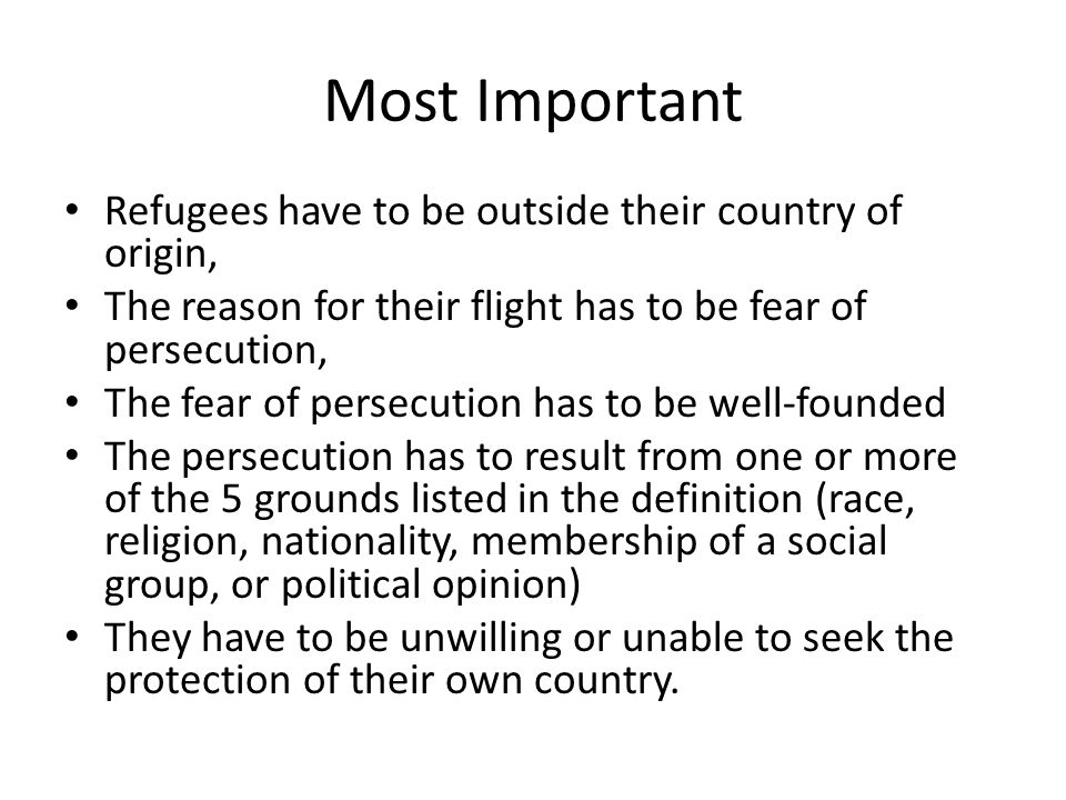 Most Important Refugees have to be outside their country of origin,