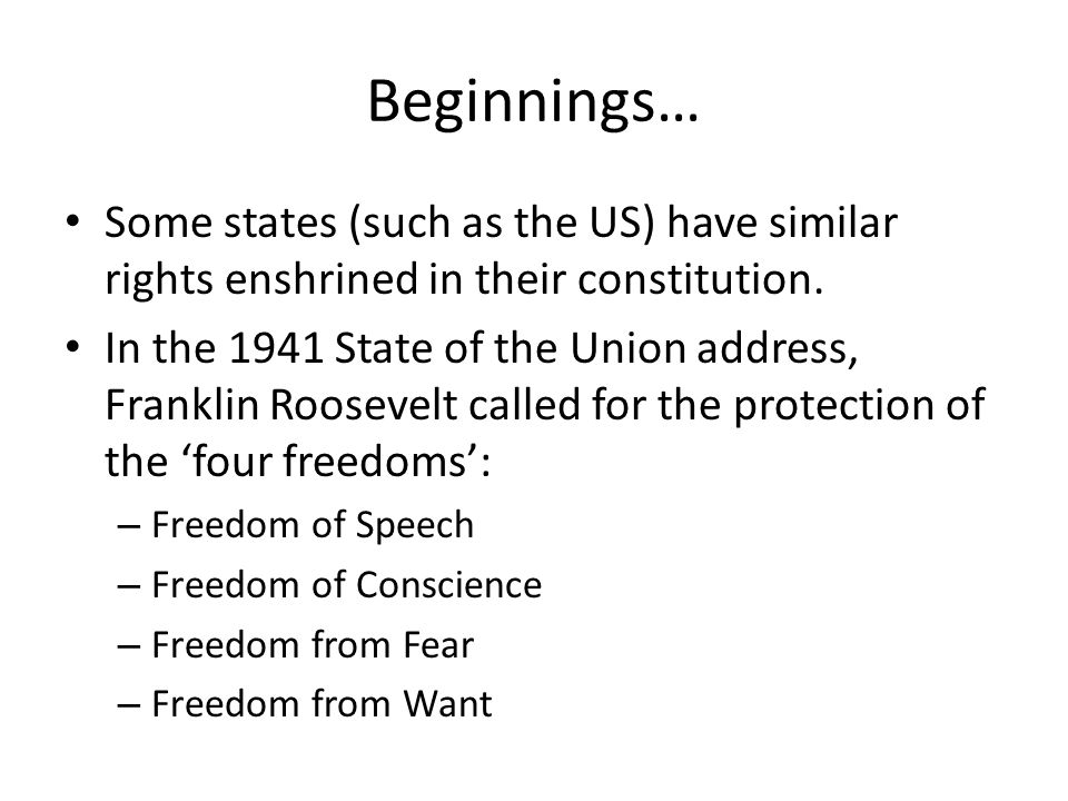 Beginnings… Some states (such as the US) have similar rights enshrined in their constitution.