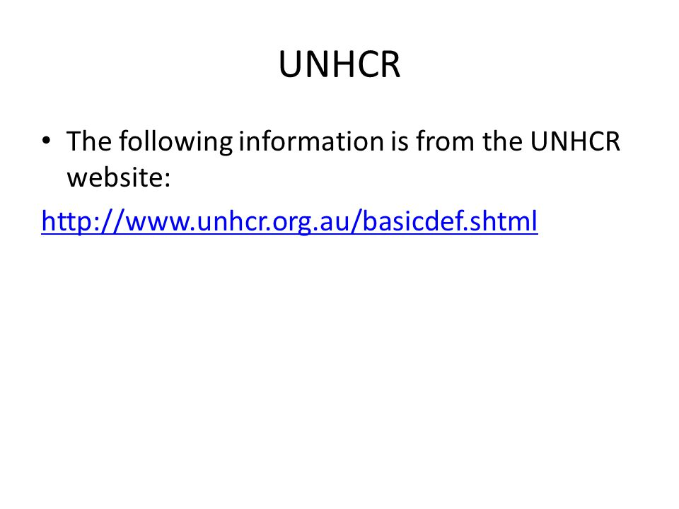 UNHCR The following information is from the UNHCR website: