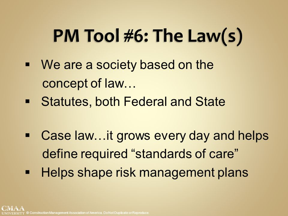 PM Tool #6: The Law(s) We are a society based on the concept of law…