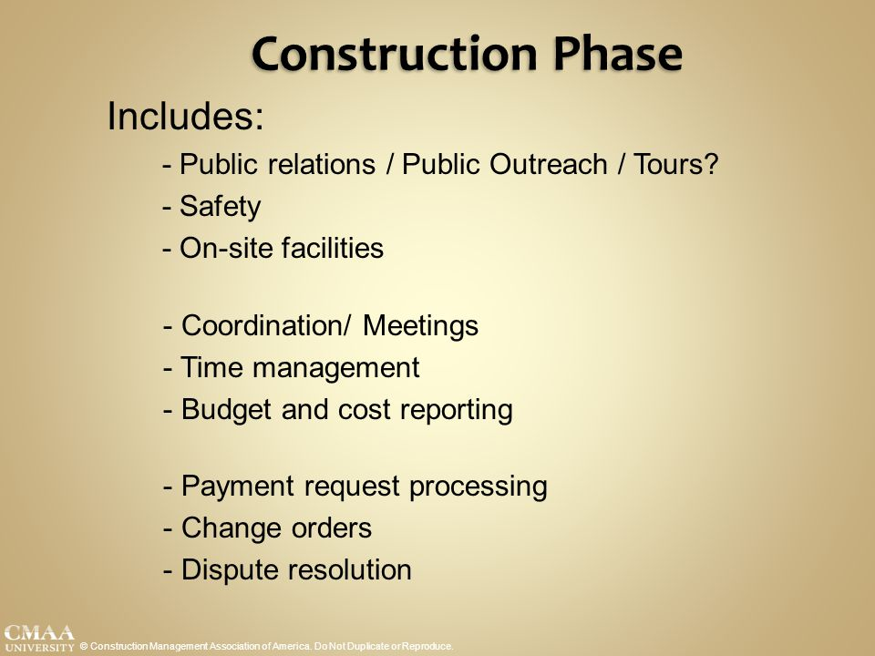 Construction Phase Includes: - Safety - On-site facilities