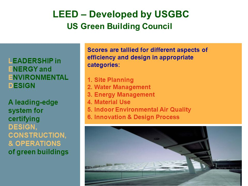 LEED – Developed by USGBC US Green Building Council