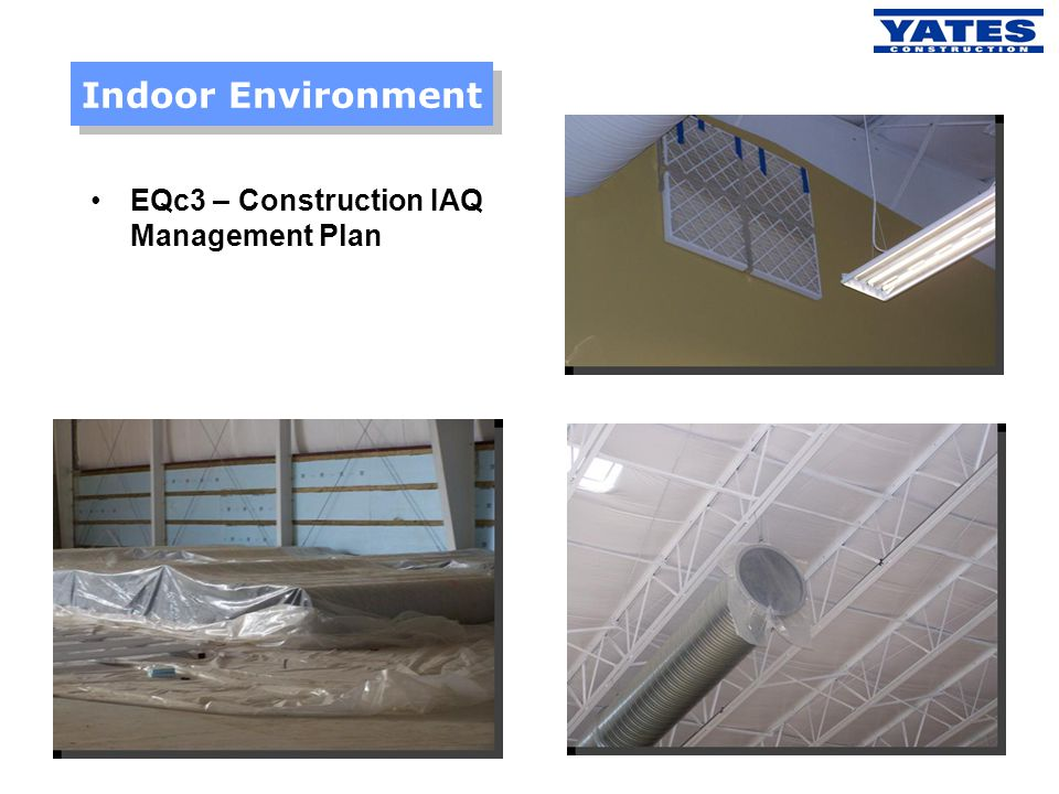 Indoor Environment EQc3 – Construction IAQ Management Plan