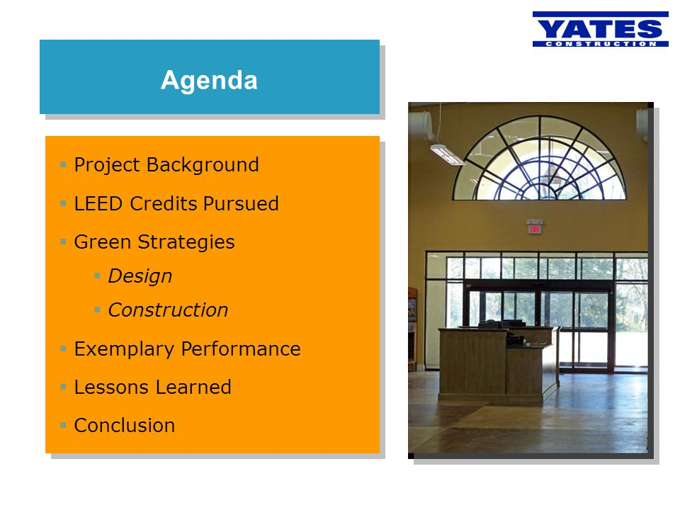 Agenda Project Background LEED Credits Pursued Green Strategies Design