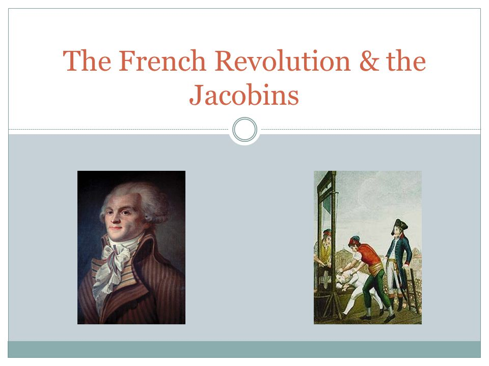 The French Revolution & the Jacobins
