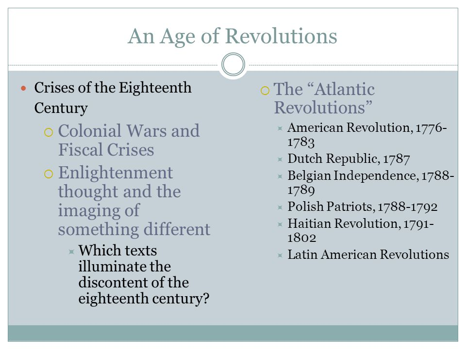 An Age of Revolutions The Atlantic Revolutions