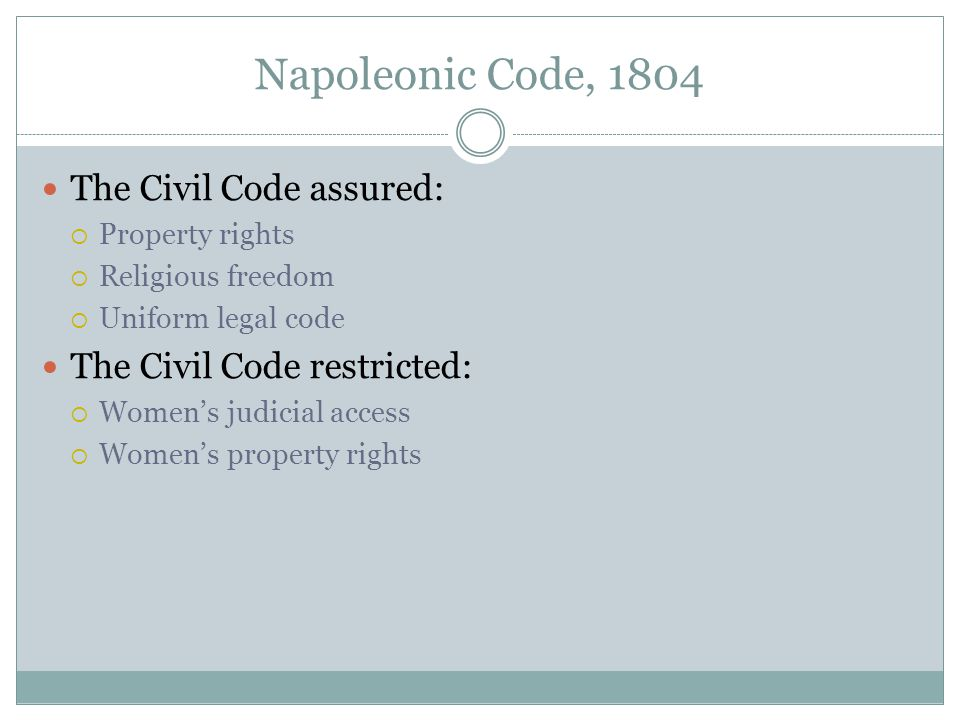 Napoleonic Code, 1804 The Civil Code assured:
