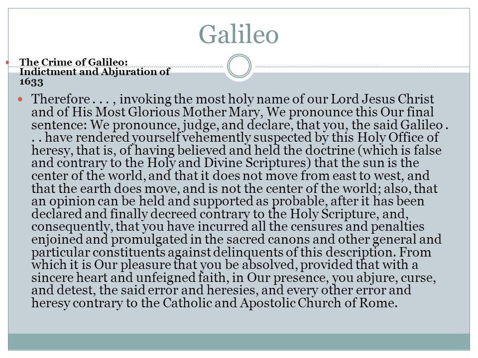 Galileo The Crime of Galileo: Indictment and Abjuration of 1633.