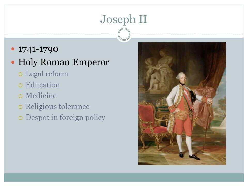 Joseph II 1741-1790 Holy Roman Emperor Legal reform Education Medicine