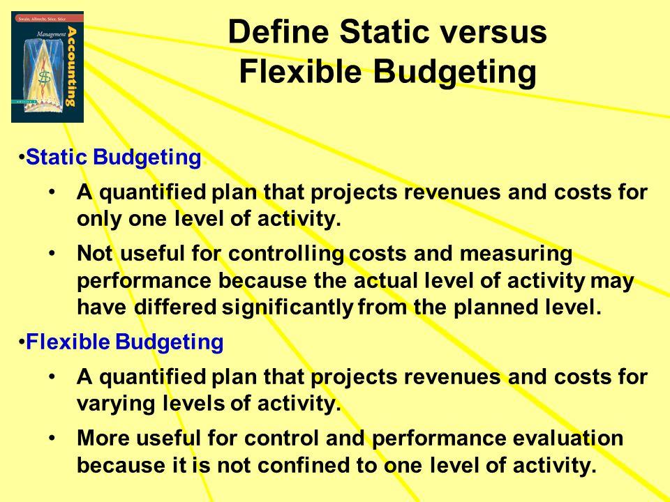 Define Static versus Flexible Budgeting