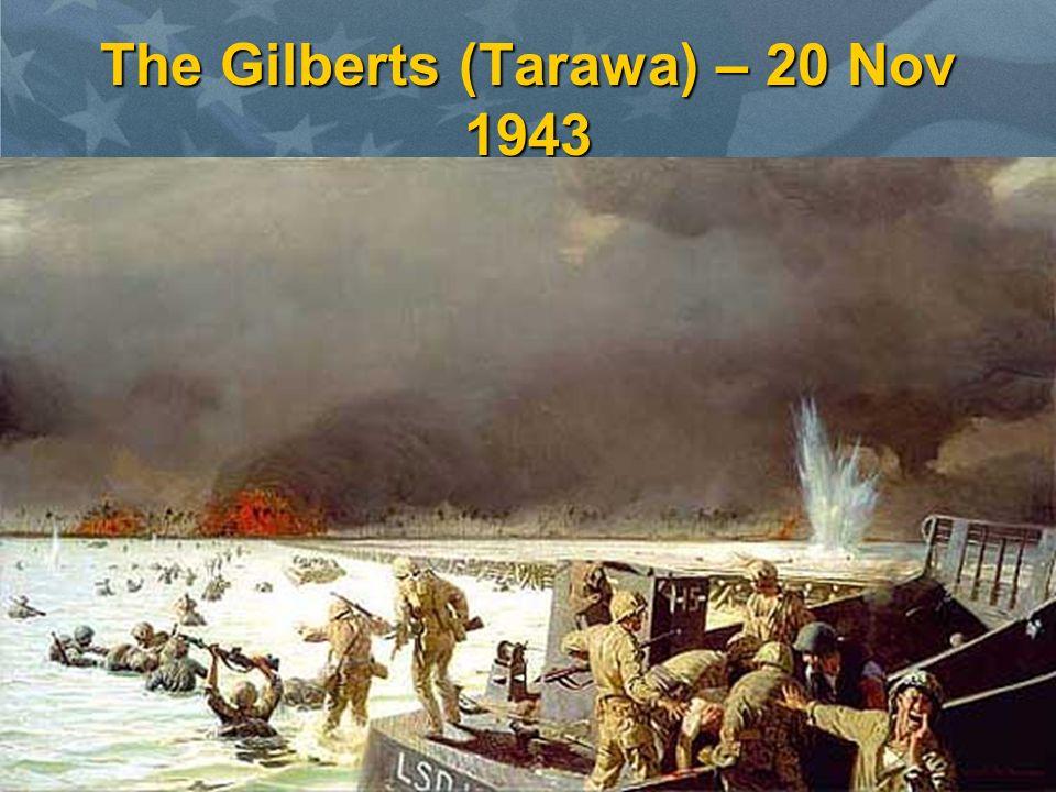 The Gilberts (Tarawa) – 20 Nov 1943