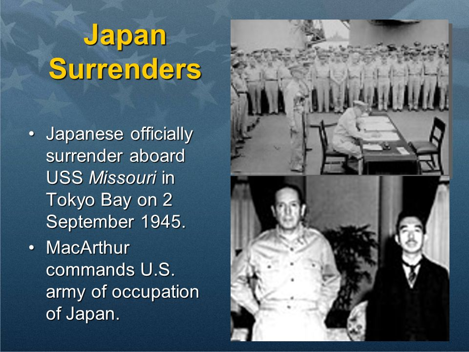 Japan Surrenders Japanese officially surrender aboard USS Missouri in Tokyo Bay on 2 September 1945.