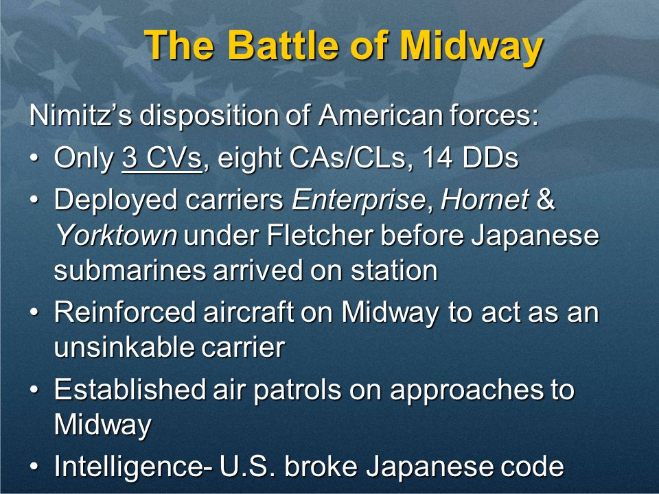 The Battle of Midway Nimitz's disposition of American forces: