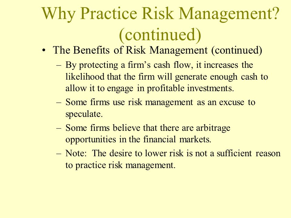 Why Practice Risk Management (continued)