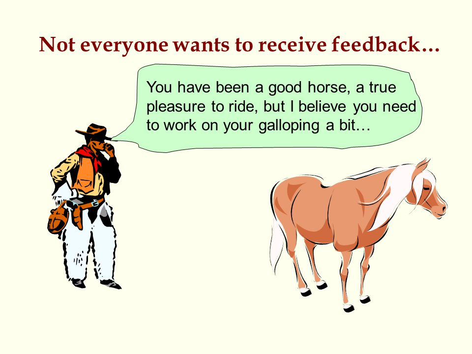 Not everyone wants to receive feedback…