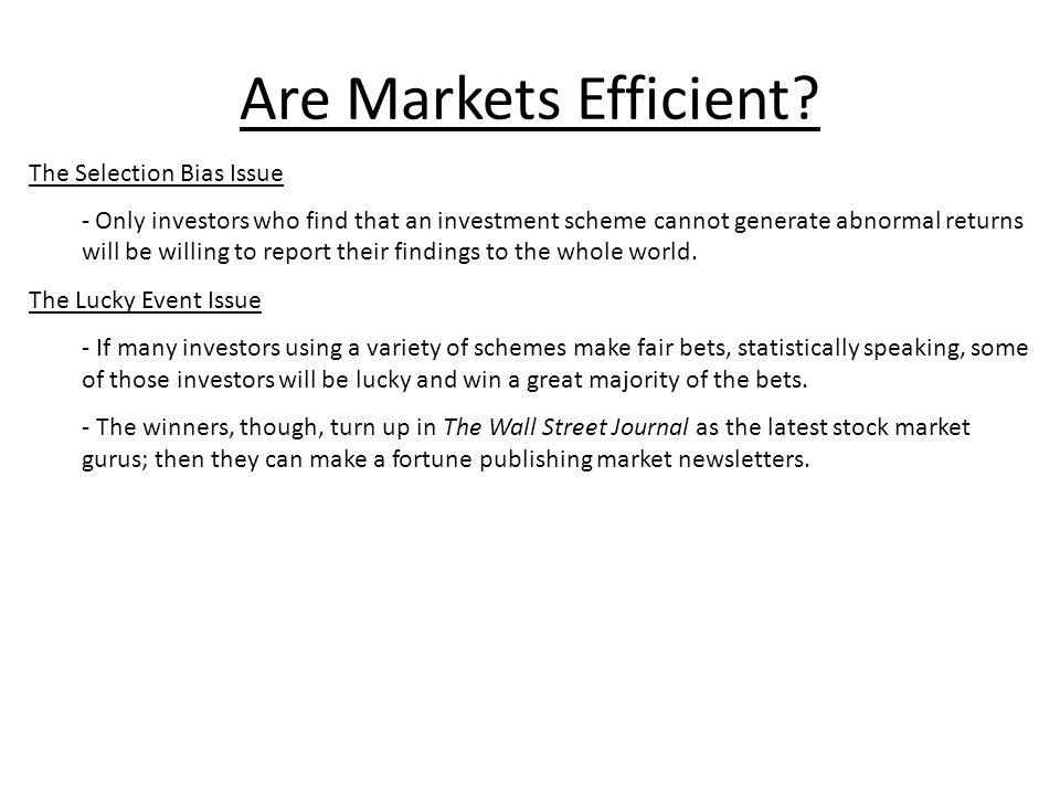Are Markets Efficient The Selection Bias Issue