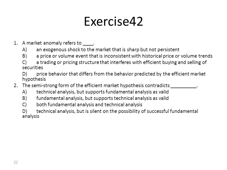 Exercise42 1. A market anomaly refers to ____.