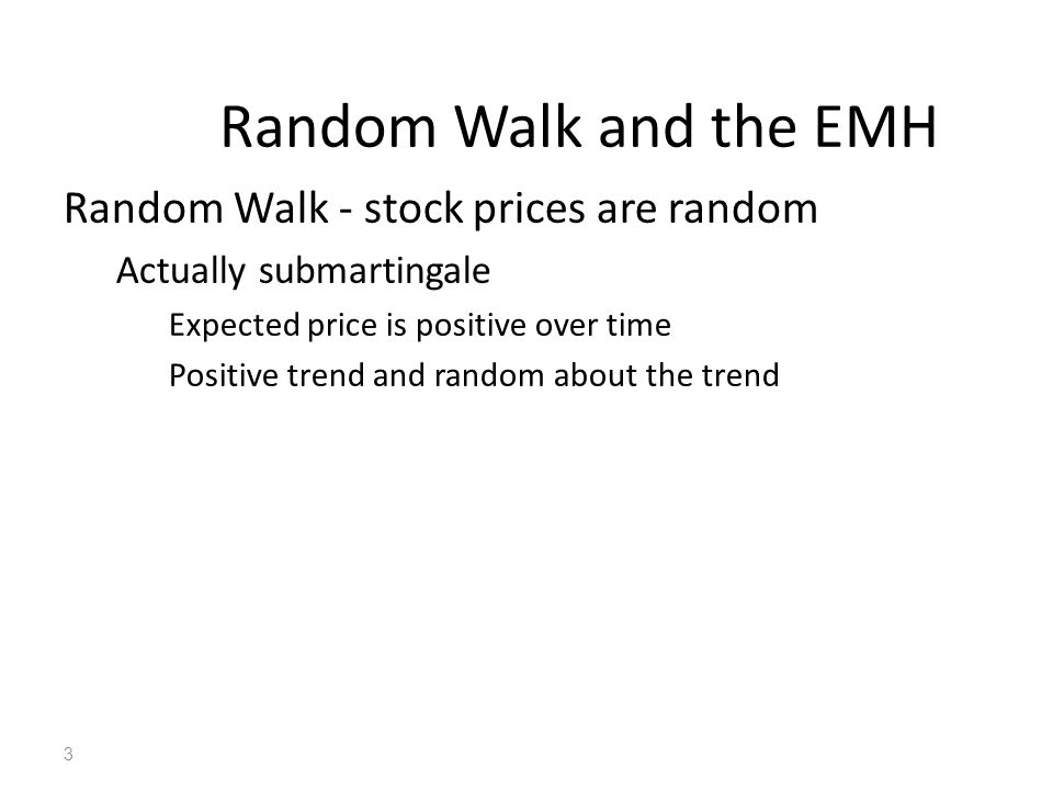 Random Walk and the EMH Random Walk - stock prices are random