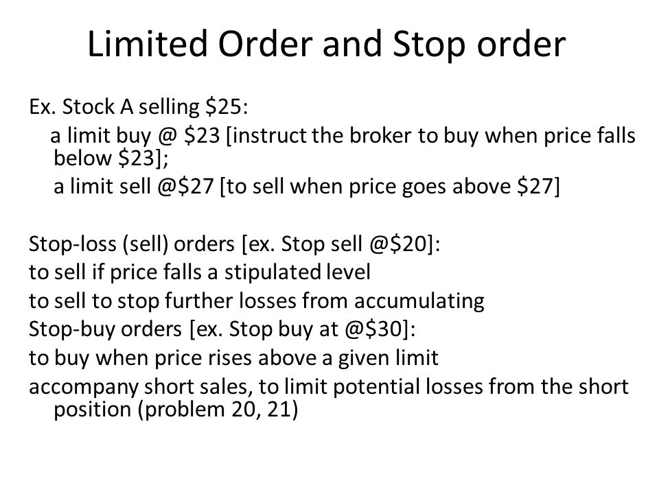 Limited Order and Stop order