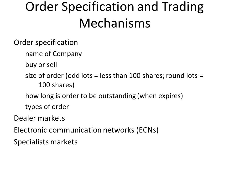 Order Specification and Trading Mechanisms