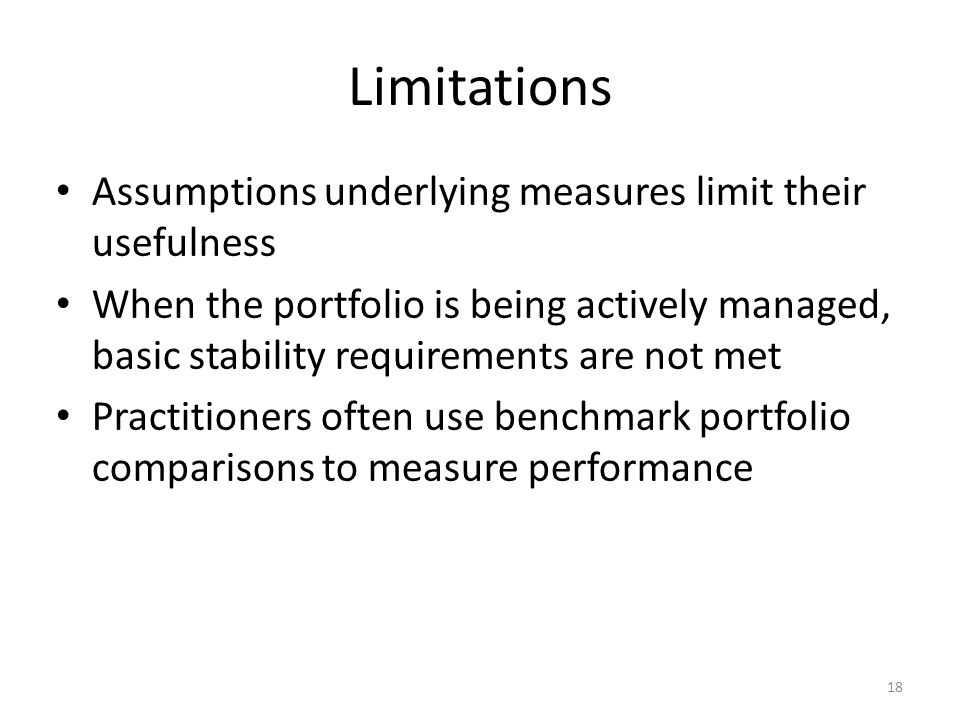 Limitations Assumptions underlying measures limit their usefulness