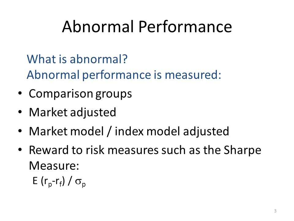 Abnormal Performance What is abnormal