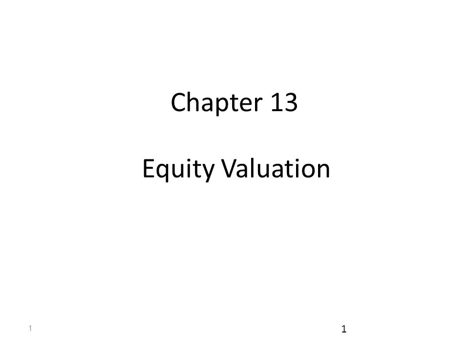 Chapter 13 Equity Valuation 1