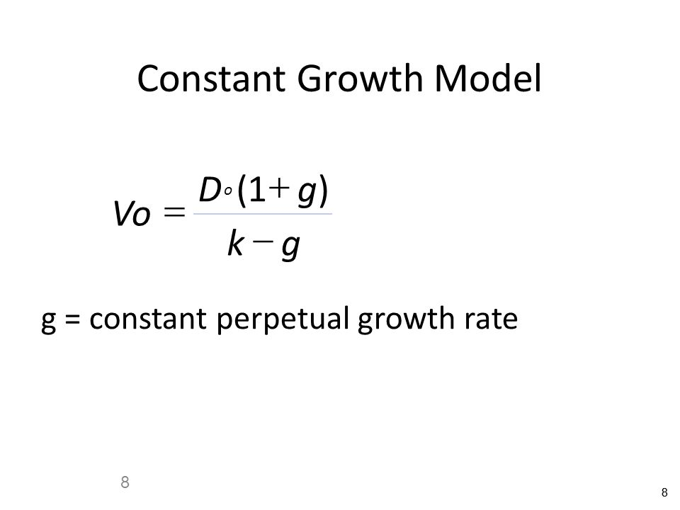 Constant Growth Model + D ( 1 g ) Vo = - k g