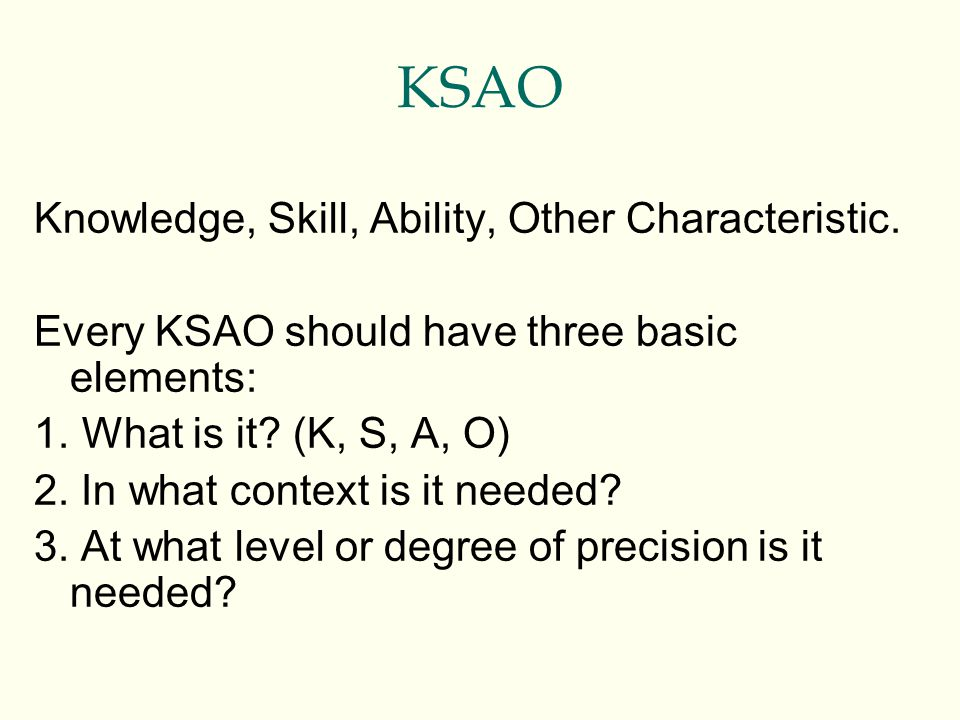 KSAO Knowledge, Skill, Ability, Other Characteristic.
