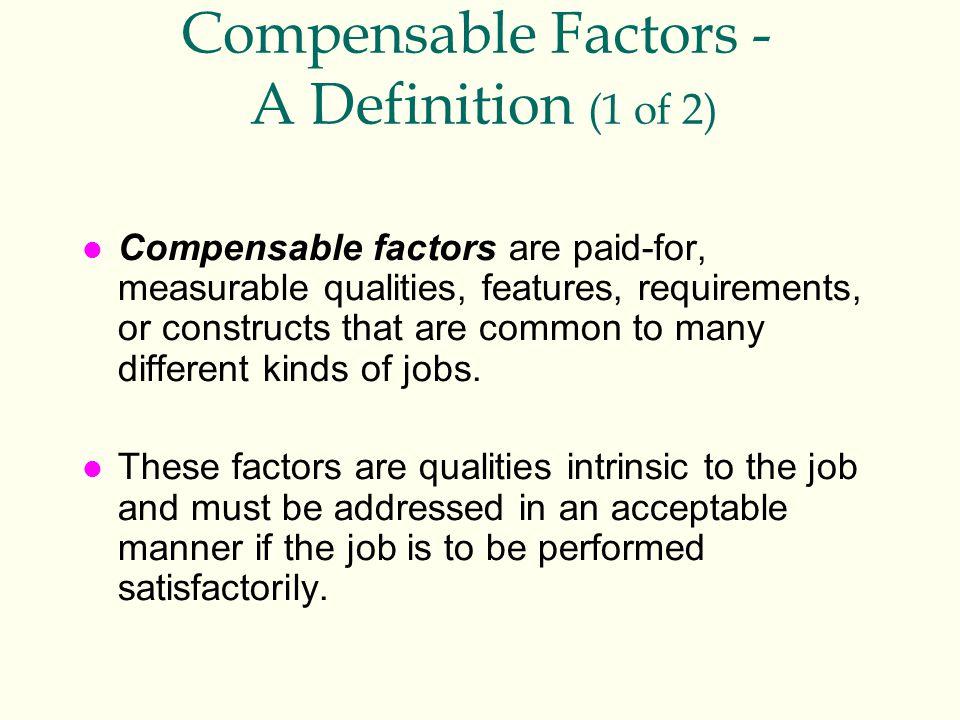 Compensable Factors - A Definition (1 of 2)